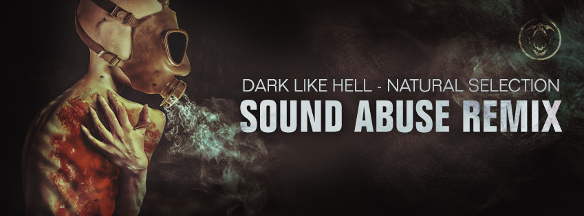 Dark Like Hell - Natural Selection (Sound Abuse Remix)