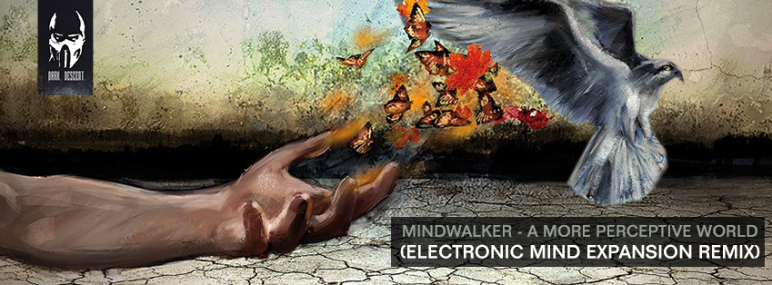 Mindwalker - A More Perceptive World (ELectronic Mind Expansion remix)